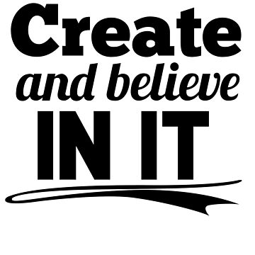 Create and believe in it by phys