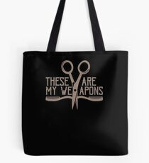 Hair Stylist Barber Hair Dresser Comb Scissors are My Weapons Barber Tote Bag