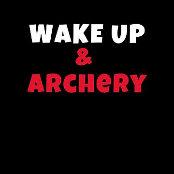Wake up and Archery Exercise Tshirt Fitness by we1000