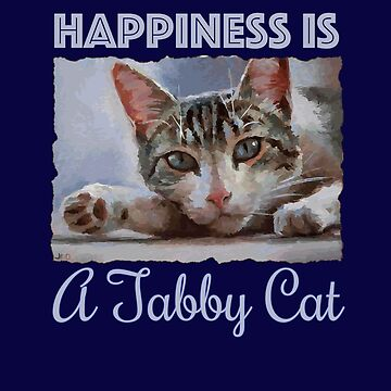 Happiness is a Tabby Cat by jdunster