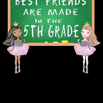 Best friends are made in 5th grade by DBA-Dezines