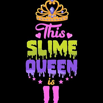 This Slime Queen Is 11, Slime Queen 11th Birthday, Slime Birthday Party by Designs4Less