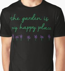 The Garden Is My Happy Place Gardening Design Graphic T-Shirt