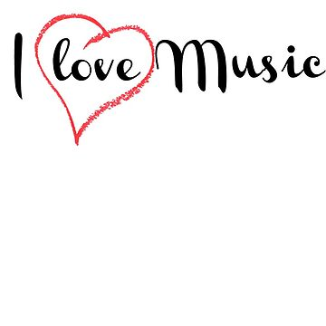I Love Music by ClothingSimple