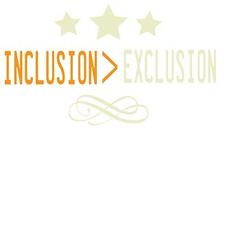 Great for all occassions Inclusion Tee INCLUSION EXCLUSION by Customdesign200