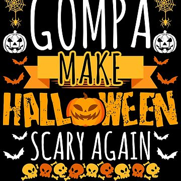 gompa Make Halloween Scary Again t-shirt by BBPDesigns
