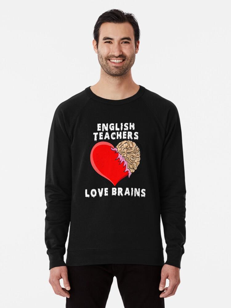2de73e29 School Halloween Shirts English Teacher Halloween Shirt Teachers Love  Brains Stickers Lightweight Sweatshirt