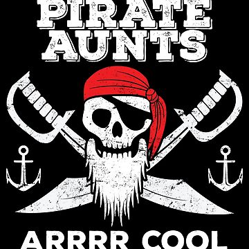Pirate Aunt Funny Design - Pirate Aunts Arrrr Cool by kudostees