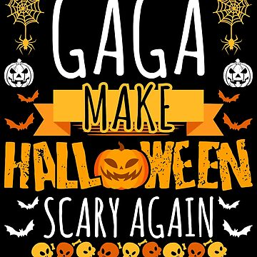 Gaga Make Halloween Scary Again t-shirt by BBPDesigns