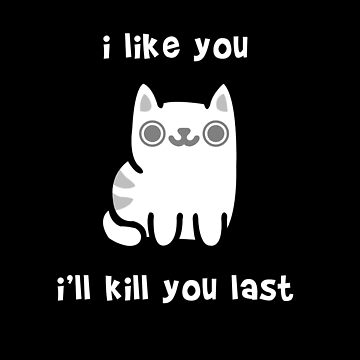 Evil Cute Cat Will Kill You Last by uniqueegg