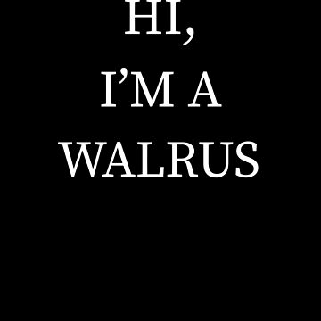 I'm A Walrus Halloween Funny Last Minute Costume by CustUmmMerch
