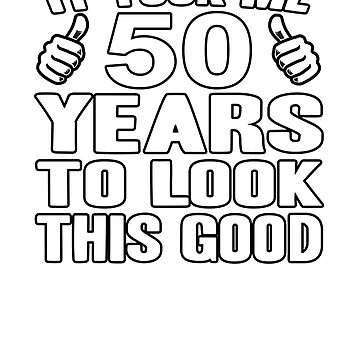 50th Birthday Shirts, Stickers, Phone Cases Make Great Gufts by ptyarb