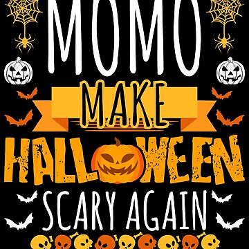 Momo Make Halloween Scary Again t-shirt by BBPDesigns
