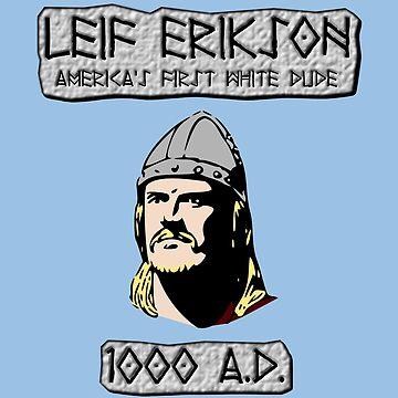 Leif Erikson: America's First White Dude by BlueEyedDevil