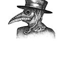 Plague Doctor - The Doctor Will See You Now by Squidoodle