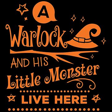 Halloween T-Shirts & Gifts: A Warlock And His Little Monster Live Here by wantneedlove