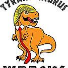 Trump Tyrantosaurus Wrecks by EthosWear