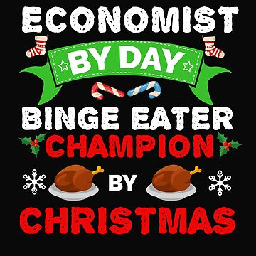 Economist by day Binge Eater by Christmas Xmas by losttribe