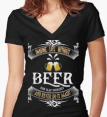 Imagine life without beer Shirt - St. Patricks Day Women's Fitted V-Neck T-Shirt