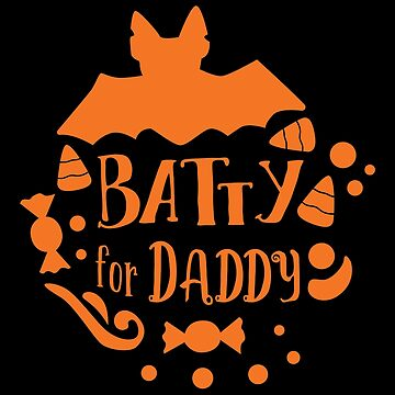 Halloween T-Shirts & Gifts: Batty For Daddy by wantneedlove