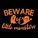 Beware Of Little Monsters by wantneedlove