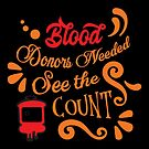 Blood Donors Needed. See The Count! by wantneedlove