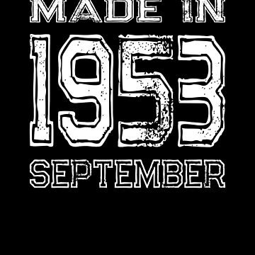 Birthday Celebration Made In September 1953 Birth Year by FairOaksDesigns