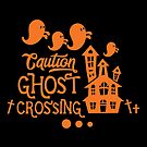 Caution Ghost Crossing by wantneedlove