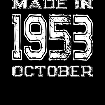 Birthday Celebration Made In October 1953 Birth Year by FairOaksDesigns