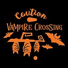 Caution Vampire Crossing by wantneedlove