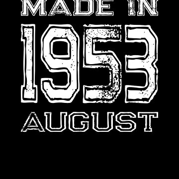 Birthday Celebration Made In August 1953 Birth Year by FairOaksDesigns