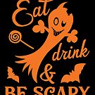 Eat Drink & Be Scary by wantneedlove