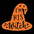 Halloween T-Shirts & Gifts: I'm His Witch by wantneedlove