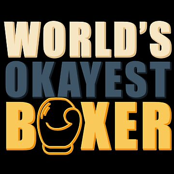 Okayest Boxer T-Shirt & Gift Idea by larry01