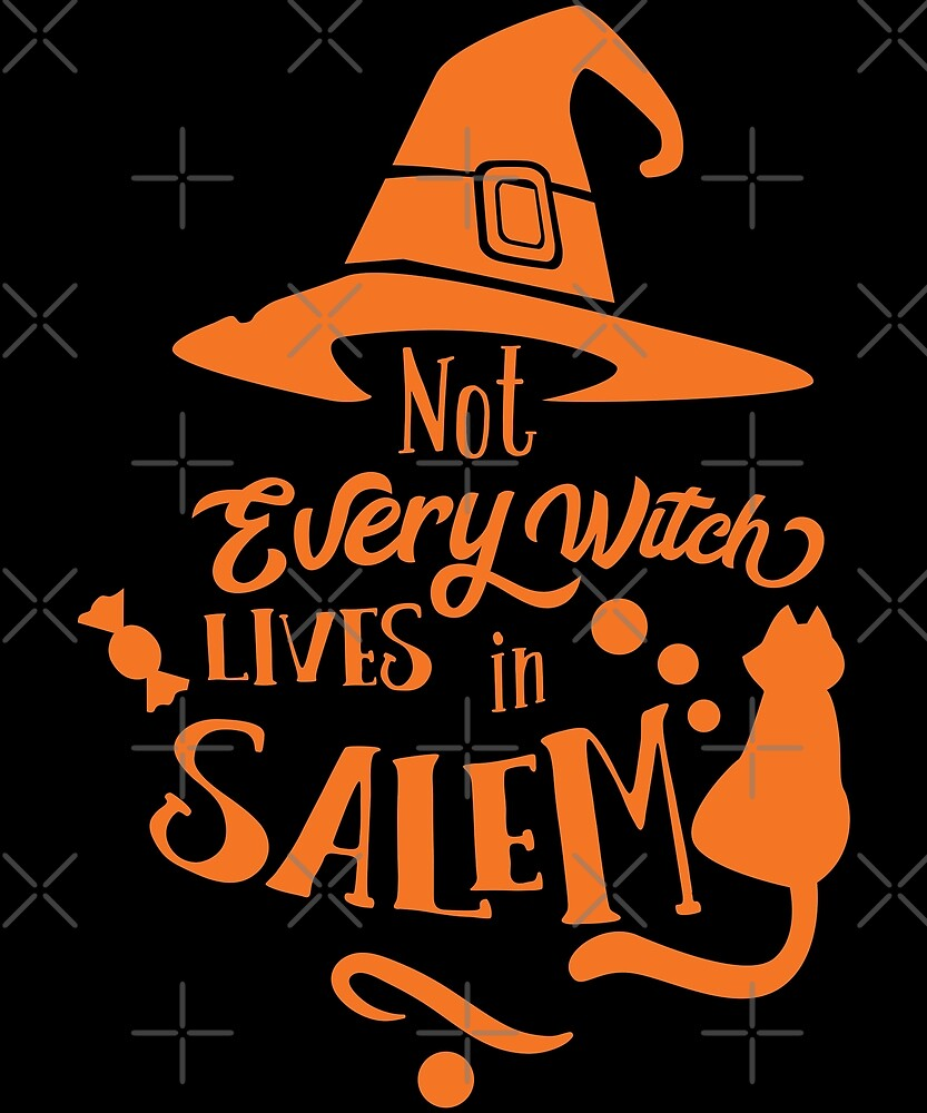 Halloween T-Shirts & Gifts: Not Every Witch Lives in Salem by wantneedlove