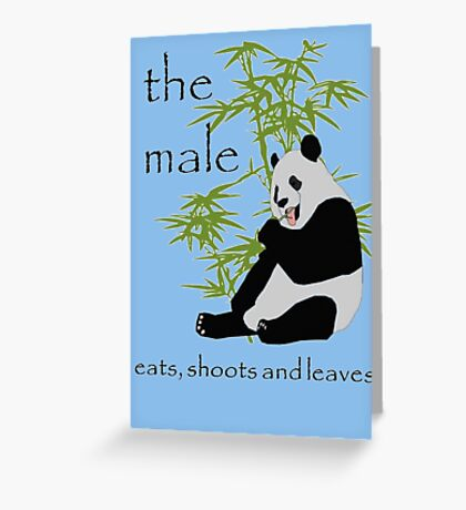 The Male Eats, Shoots and Leaves Greeting Card