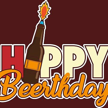 Birthday Happy Beerthday Beer Bottle Celebrate by Sandra78