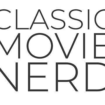 Classic Movie Nerd (Dark Text) by moviessilently