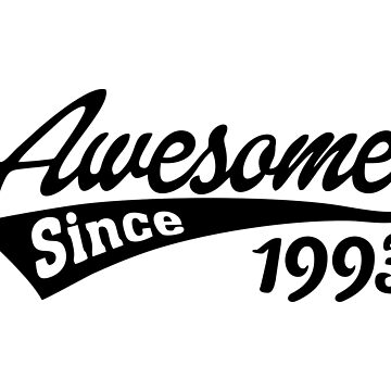 Awesome Since 1993 by TheArtism