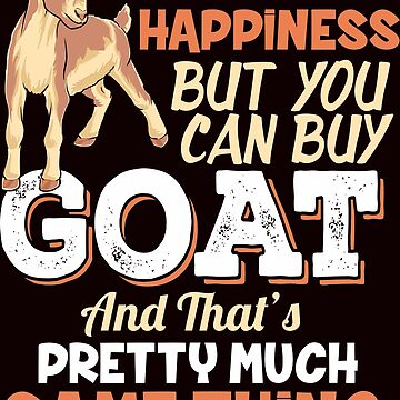 You can't buy happiness but  you can buy goats and that's pretty much the thing by Sandra78