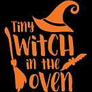 Halloween T-Shirts & Gifts: Tiny Witch In The Oven by wantneedlove