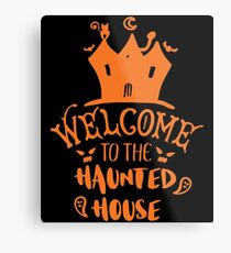 Halloween T-Shirts & Gifts: Welcome to the haunted house Metal Print