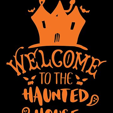 Welcome to the haunted house by wantneedlove