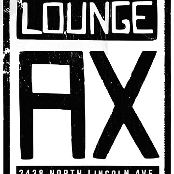 LOUNGE AX - Chicago (Black, Distressed) by PissAndVinegar