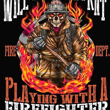 Fireman Fun Saying - Strong Design by Myriala