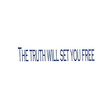 The truth will set you free by Ahmed-Aiman