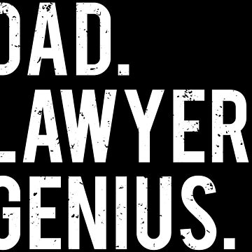 Dad Lawyer Genius Funny Attorney Father T-shirt by zcecmza