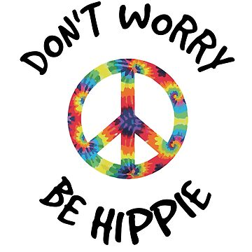 Don't worry be HIPPIE | Tshirt & Gift by Legendemax