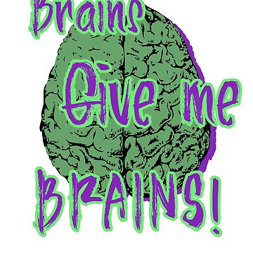 Brains Give me Brains Zombie for Halloween by shadowisper