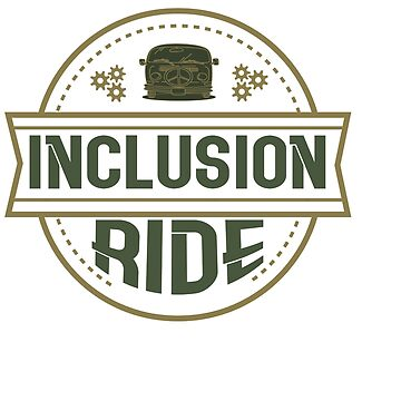 Great for all occassions Inclusion Tee Inclusion ride by Customdesign200
